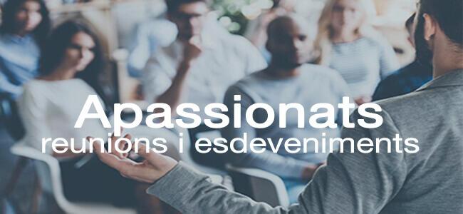 Apassionats, sabem com organitzar els teus esdeveniments i reunions