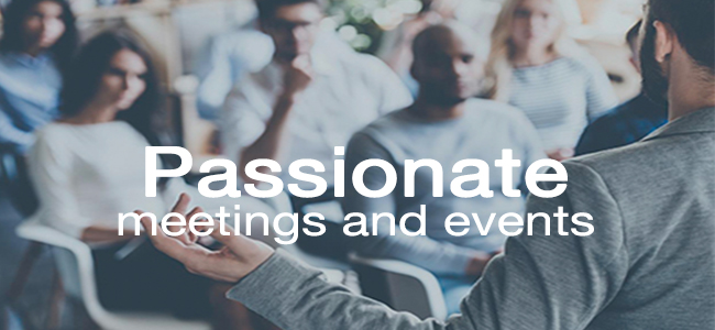 Passionate, we know how to organize your meetings and events