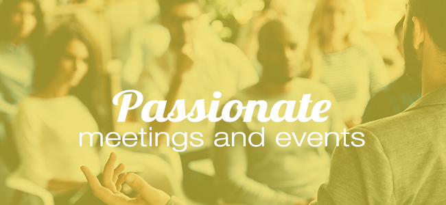 Passionate, we know hoy to organize your meetings and events